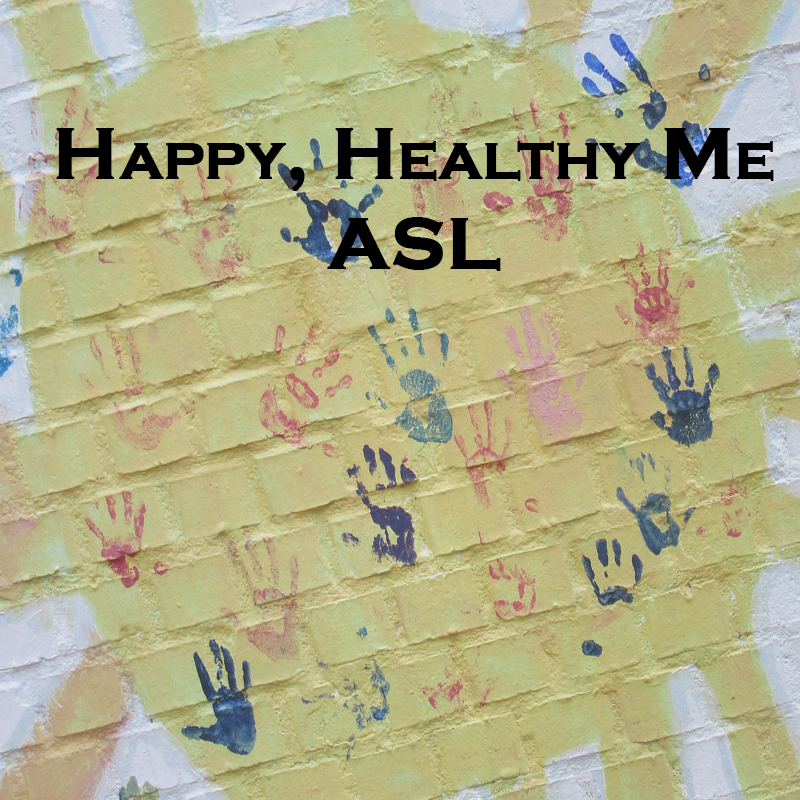 Happy Healthy Me ASL